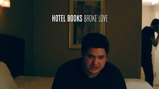 Hotel Books Broke Love music videos 2016 indie