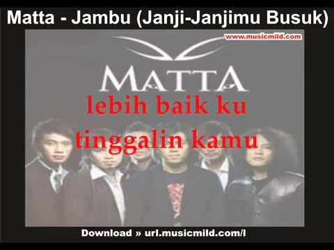 Matta - Jambu (Janji-Janjimu busuk) ~ Lirik.flv