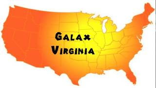 Galax (VA) United States  city photo : How to Say or Pronounce USA Cities — Galax, Virginia
