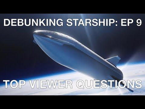 Ep 9: Debunking StarShip - Viewer Questions