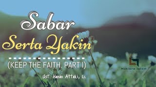 Video Ustadz Hanan Attaki Terbaru 2018 Sabar Serta Yakin (KEEP THE FAITH. PART I) MP3, 3GP, MP4, WEBM, AVI, FLV Januari 2019