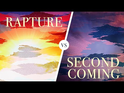 The Rapture and the Second Coming of Christ