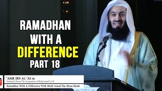 Ramadhan with a Difference - Day 18 - Amr Ibn Al 'As&Bilal Ibn Rabah (RA) - Mufti Menk