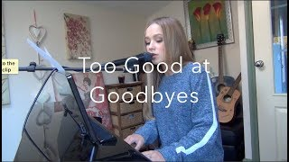 Video Sam Smith cover - Too Good At Goodbyes MP3, 3GP, MP4, WEBM, AVI, FLV April 2018