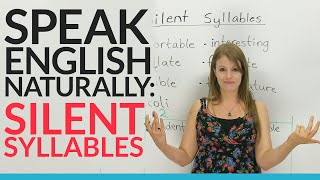 Speak English Naturally: Silent Syllables