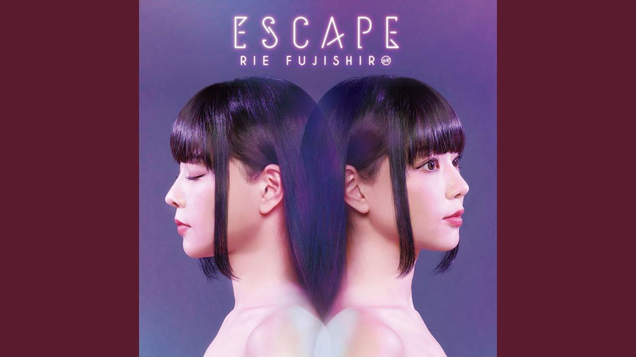 藤城リエ: Escape