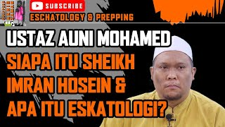"Video Ustaz Auni Mohamed ""Siapa Sheikh Imran Hosein & Apa itu Eskatologi?"" MP3, 3GP, MP4, WEBM, AVI, FLV Februari 2019"