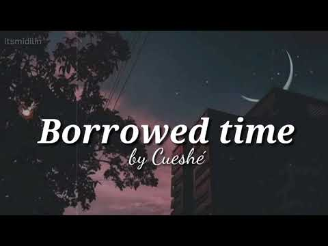 Borrowed time by cueshe // aesthetic lyrics