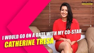 I would go on a date with my co-star – Catherine Tresa Kollywood News 13/02/2016 Tamil Cinema Online