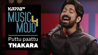 Video Puttu Paattu - Thakara - Music Mojo Season 4 - KappaTV MP3, 3GP, MP4, WEBM, AVI, FLV Juli 2018