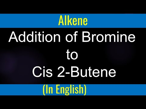 How to : Addition of Bromine to CIS 2 Butene # Stereochemistry Lecture