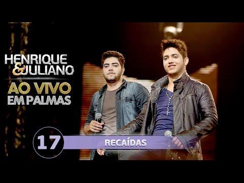 recaidas+henrique+&+juliano