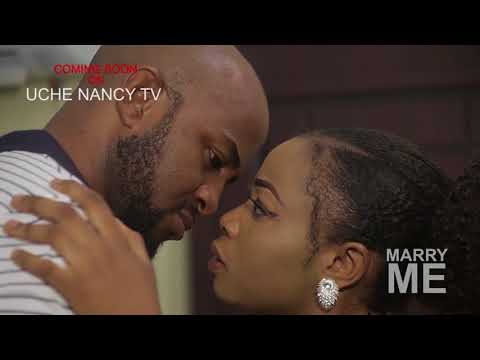 MARRY ME (TRAILER) - LATEST 2018 NIGERIAN NOLLYWOOD MOVIES