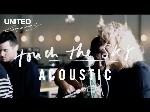Touch The Sky Acoustic version - Hillsong UNITED