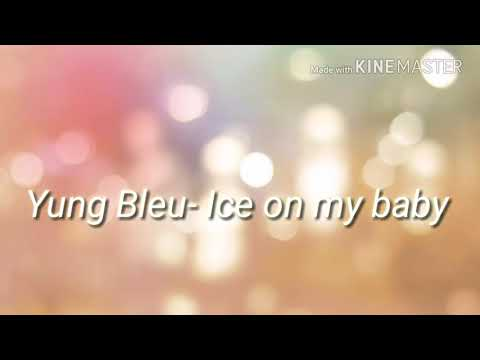 Yung Bleu- Ice On My Baby Lyircs