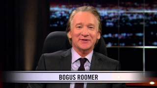 Real Time With Bill Maher: Web Exclusive New Rule - Bogus Roomer (HBO)