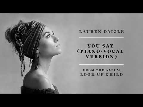 Lauren Daigle - You Say (Piano/Vocal Version) (Audio)