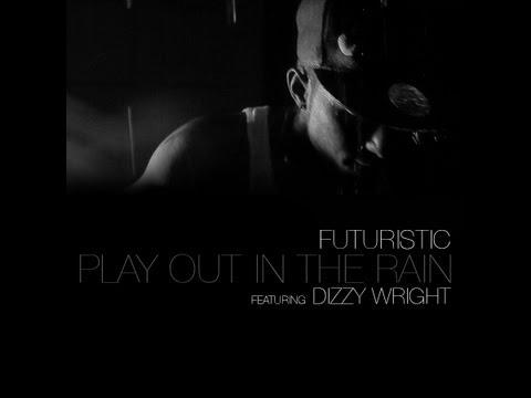 "Download Futuristic - ""Play In The Rain"" Ft. Dizzy Wright - Prod. AKT Aktion @OnlyFuturistic MP3"