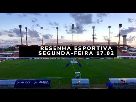 Resenha Esportiva - Segunda 17.02