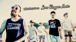 "HAKAIHAYABUSA ""Love Reggae Music"" (Official Music Video)"