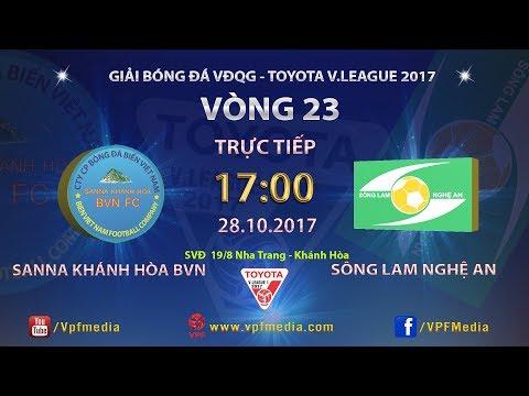 TRỰC TIẾP | SANNA KHÁNH HÒA BVN vs SÔNG LAM NGHỆ AN | VÒNG 23 TOYOTA V LEAGUE 2017