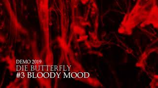 Video Die Butterfly - Bloody Mood (Demo 2019)