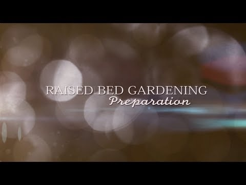 Raised Bed Gardening – Preparation