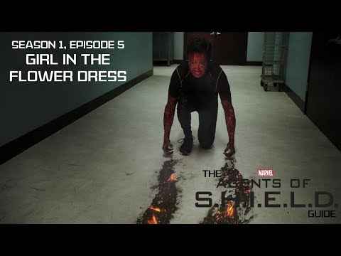 "The Agents of SHIELD Guide - 1x05 ""Girl in the Flower Dress"""