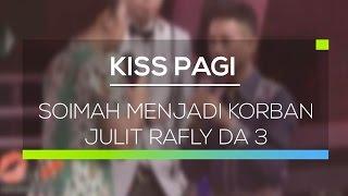 Video Soimah Menjadi Korban Julit Rafly DA 3 - Kiss Pagi MP3, 3GP, MP4, WEBM, AVI, FLV Juli 2018