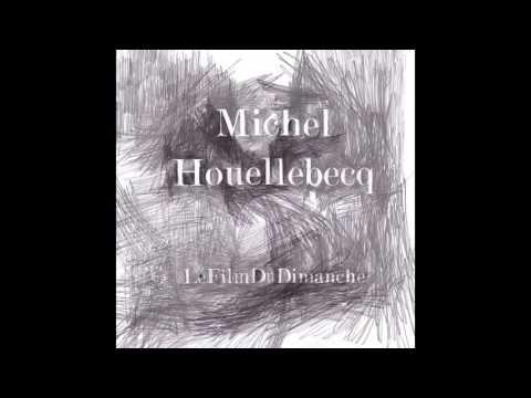 Michel Houellebecq, Jean Claude Vannier - Le film du dimanche
