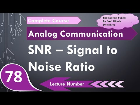 Signal to Noise Ratio SNR in Communication Engineering by Engineering Funda