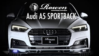 Audi A5 SPORTBACK Bodykit&Exhaust by ROWEN JAPAN *New Products