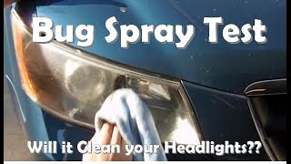 Bug Spray Test: How to Clean Your Headlights