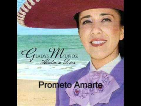 Gladys Muños Prometo Amarte