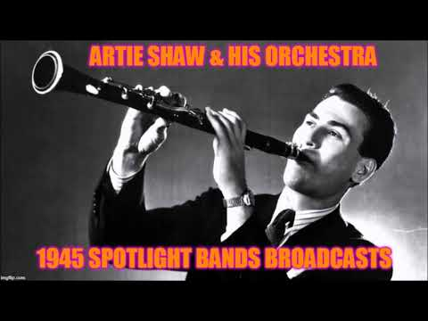 Artie Shaw – Spotlight Bands (Navy Hospital, San Diego, California, September 12, 1945)