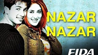 Nonton Nazar Nazar   Video Song   Fida   Shahid Kapoor   Kareena Kapoor   Udit N   Sapna   Anu Malik Film Subtitle Indonesia Streaming Movie Download