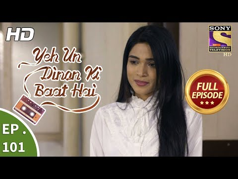 Yeh Un Dinon Ki Baat Hai  -  Ep 101 -  Full Episode -  23rd January, 2018