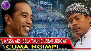Video M4ssa Aksi Bel4 T4uhid Jeb4k Jokowi? Ngimpi...! MP3, 3GP, MP4, WEBM, AVI, FLV April 2019