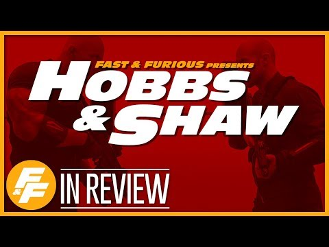 Hobbs and Shaw - Every Fast & Furious Movie Reviewed & Ranked