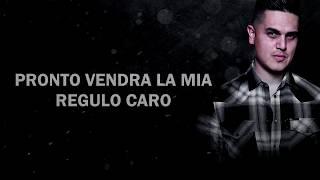 Video (LETRA)Pronto Vendrá la Mía - Regulo Caro (2018) MP3, 3GP, MP4, WEBM, AVI, FLV Juni 2018