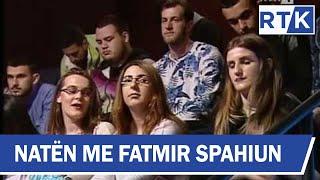 Naten me Fatmir Spahiun Armend Zemaj, Arta Kamberi & Mr REX 13.03.2017
