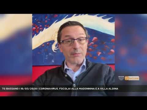 TG BASSANO | 19/03/2020 | CORONAVIRUS, FOCOLAI ALLA MADONNINA E A VILLA ALDINA