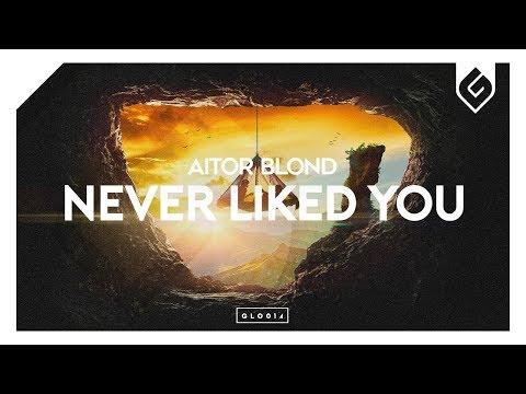 Aitor Blond - Never Liked You - Thời lượng: 3 phút, 54 giây.