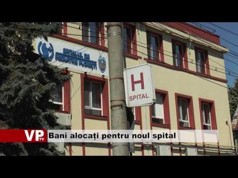 Bani alocați pentru noul spital
