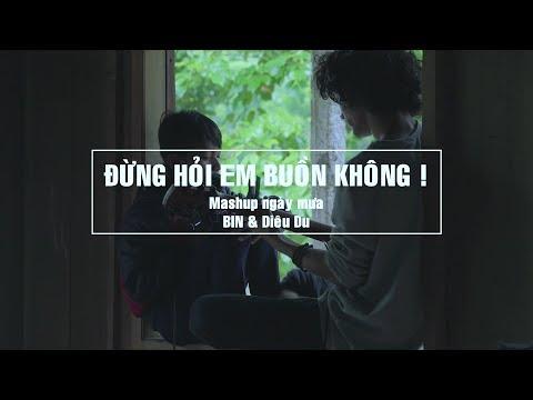 Mashup ĐỪNG HỎI EM BUỒN KHÔNG ! || BIN & Diêu Du || #Hianhtrai ♪♪ - Thời lượng: 3 phút, 53 giây.
