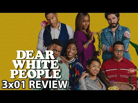 Dear White People Season 3 Episode 1 'Chapter I' Review