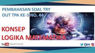 Download Video PEMBAHASAN SOAL TRY OUT TPA KE-3 NO.44 - KONSEP LOGIKA MATEMATIKA MP3 3GP MP4