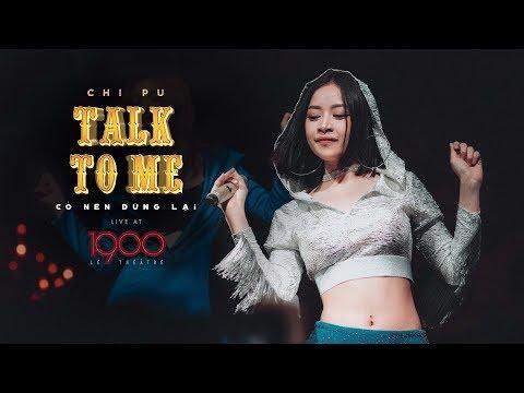 Chi Pu | TALK TO ME (CÓ NÊN DỪNG LẠI) - Live at 1900 Hanoi - Thời lượng: 4 phút, 15 giây.