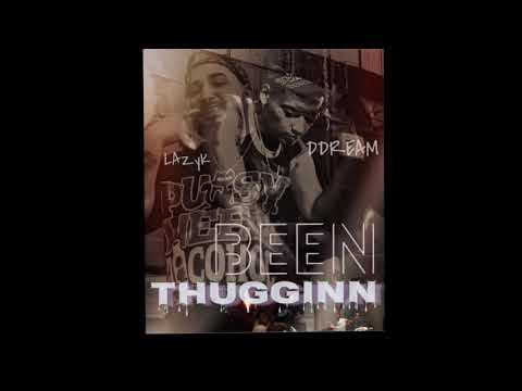 DDream Ft LazyK - Been Thuggin