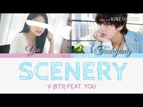 SCENERY - V (BTS) FEAT. YOU (HAN/ROM/ENG)